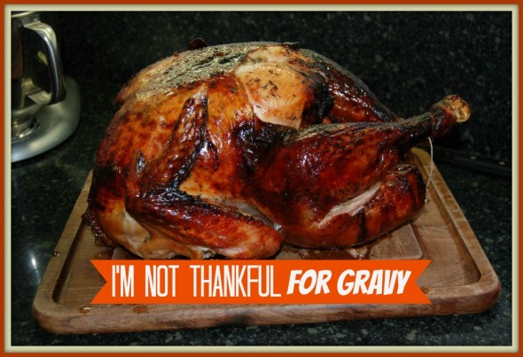 I'm Not Thankful For Gravy