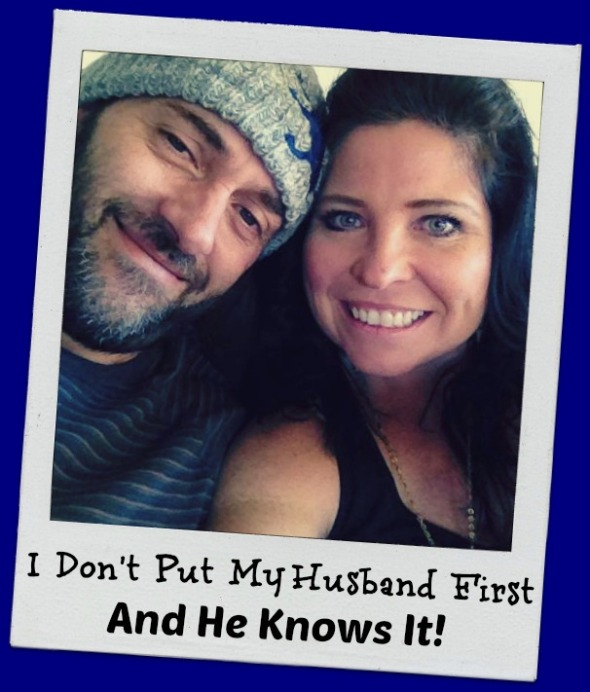 I Don't Put My Husband First, And He Knows It!.jpg