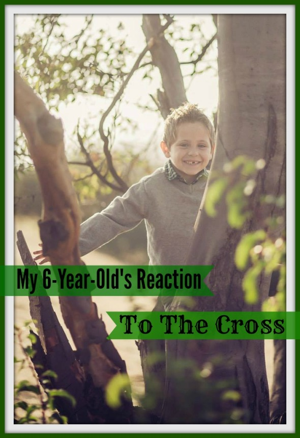 My 6 Year Old's Reaction To The Cross
