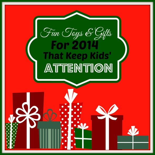 Fun Toys And Gifts For 2014 That Keep Kids' Attention