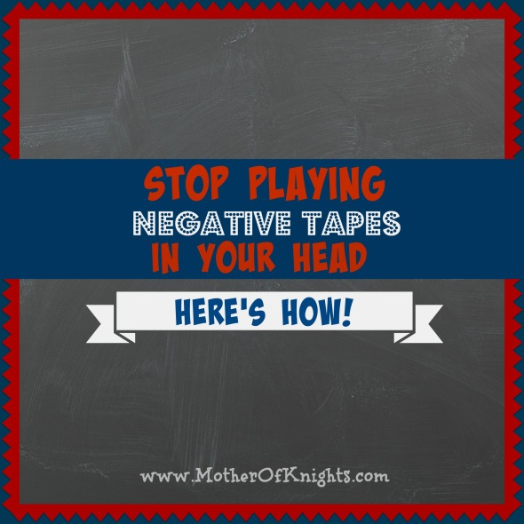 Stop Playing Negative Tapes In Your Head