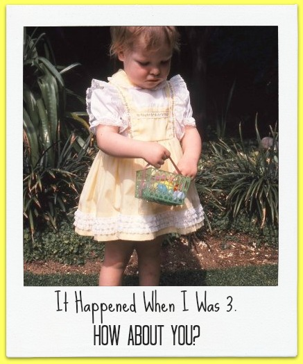 It Happend When I Was 3 Years Old