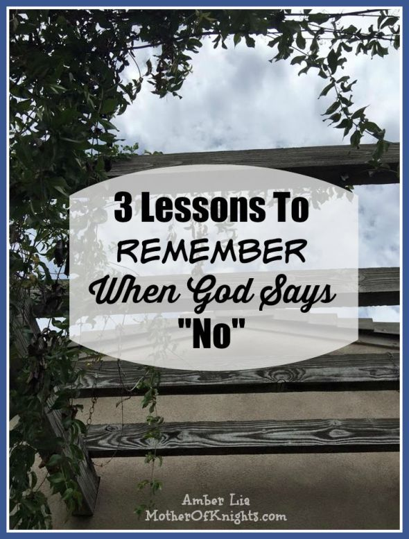 3 Lessons To Remember When God Says No