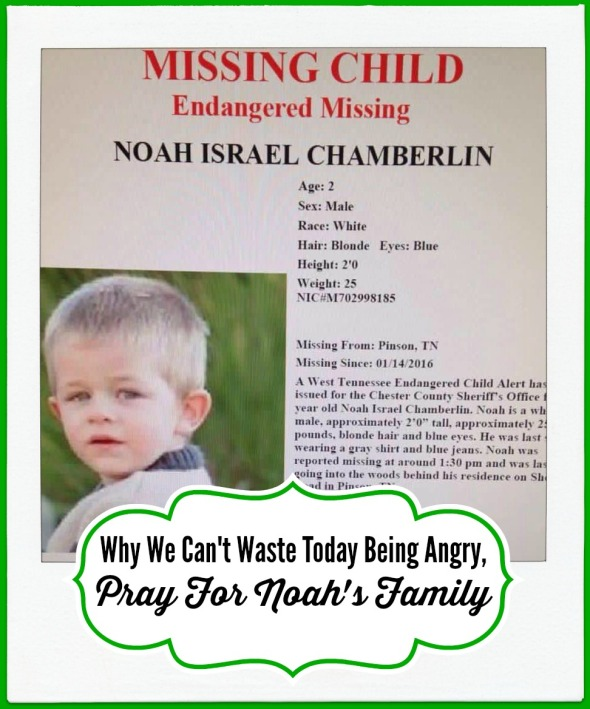 Why We Can't Waste Today Being Angry, Pray For Noah's Family